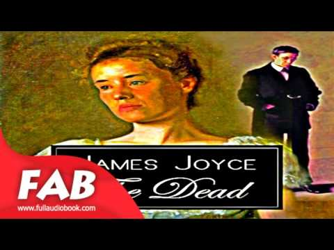 The Dead Full Audiobook by James JOYCE by Short Stories Fiction