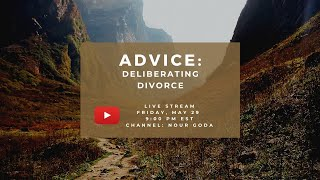 Advice: Deliberating Divorce