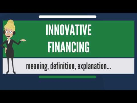 what-is-innovative-financing?-what-does-innovative-financing-mean?-innovative-financing-meaning