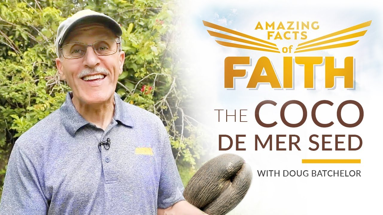 "Amazing Facts of Faith: ""The COCO DE MER SEED"" with Doug Batchelor"