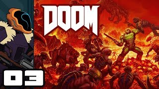 Let's Play Doom [2016] - PC Gameplay Part 3 - The Importance Of Fun In Firepower