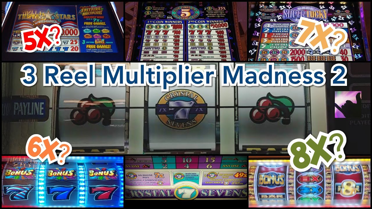 3 Reel Multiplier Madness 2 5 Times Pay Super Lucky Times Pay