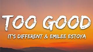 Download lagu it's different, Emilee Estoya -Too Good (Lyrics) [7clouds Release]