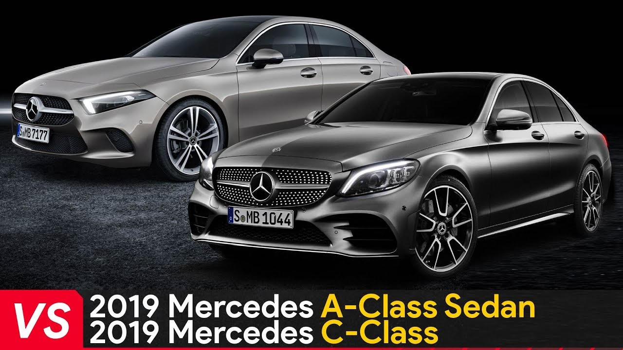2019 mercedes a class sedan vs mercedes c class youtube. Black Bedroom Furniture Sets. Home Design Ideas