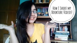 How I Shoot My Booktube Videos Without Extra Expenses