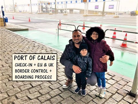 Port of Calais - Check-in + Europe & UK Border Control + Boarding Process