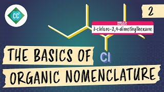 The Basics of Organic Nomenclature: Crash Course Organic Chemistry #2