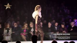 Показ    FUR MASTER SUCCESS, St Petersburg Fashion Week, Осень Зима  2016 17