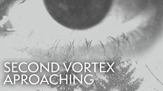 Second Vortex Approaching (2019)