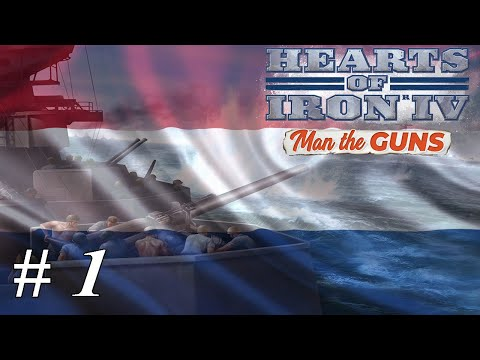 Let's Play Hearts of Iron IV - Man The Guns - Netherlands: Part 1 Between An Empire And A Reich