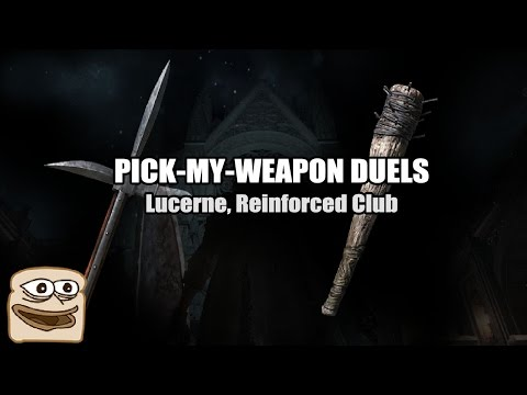 Pick-My-Weapon Duels - Lucerne, Reinforced Club - Dark Souls III