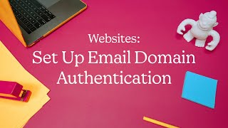 Set up Email Domain Authentication (October 2020)