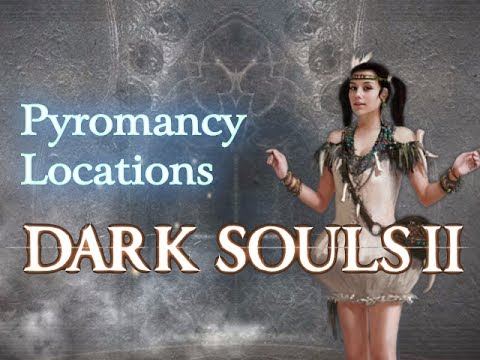 Dark Souls 2 - Pyromancy Locations