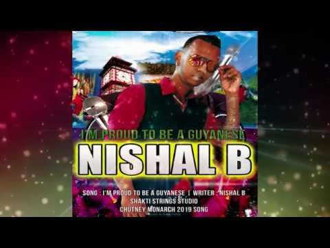Nishal B - Im Proud To Be A Guyanese (2019 Guyana Chutney)