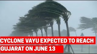 Cyclone 'Vayu' may hit Gujarat coast on June 13 morning: IMD