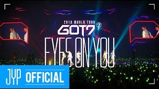 GOT7 2018 WORLD TOUR 'EYES ON YOU' SPOT