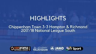 HIGHLIGHTS: Chippenham Town 3-3 Hampton & Richmond Borough | 2017/18 National League South