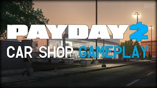 Payday 2: Car Shop Heist - Gameplay! (New Heist/Driving Cars)