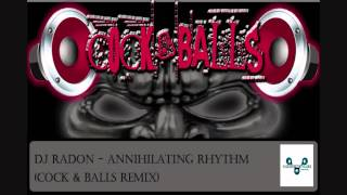 DJ Radon - Annihilating Rhythm (COCK & BALLS REMIX)