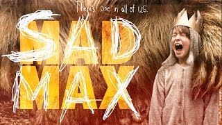 SAD MAX Trailer [Where the Wild Things Are + Mad Max Fury Road video mash-up]