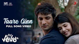 Taare Ginn - Dil Bechara | Full Song | Sushant-Sanjana | A.R. Rahman | Mohit-Shreya