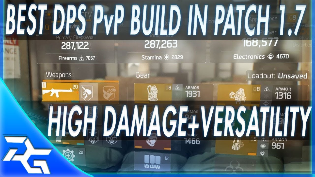 The Division Best Dps Pvp Build For Patch 1 7 In Depth Guide Youtube