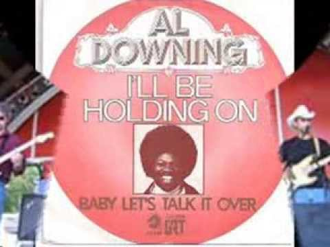 AL DOWNING~I´LL BE HOLDING ON