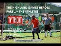 THE HIGHLAND GAMES HEROES IN TRICHT (PART 1 - THE ATHLETES)