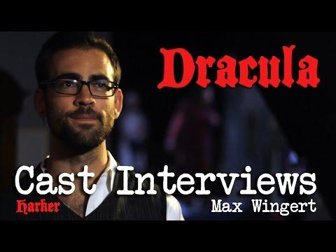 Dracula Cast Interviews: Max Wingert
