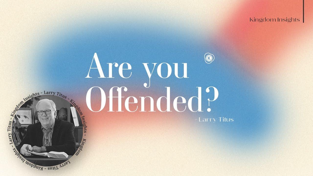 Offense // Kingdom Insight // Larry Titus