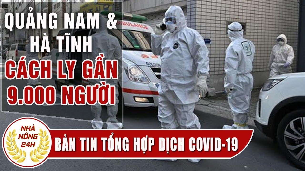 Tin tức dịch bệnh corona ( Covid-19 ) chiều 30/7 | Quảng Nam, Hà Tĩnh cách ly gần 9.000 người