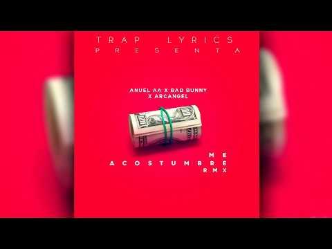 Me Acostumbre Remix - Anuel AA Ft. Bad Bunny & Arcangel (#FREEANUEL)