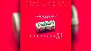 Me Acostumbre Remix Anuel AA Ft. Bad Bunny & Arcangel (#FREEANUEL)