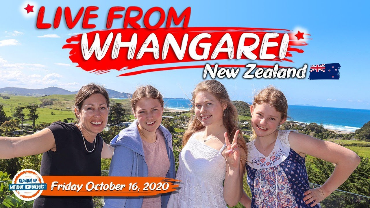Live from Whangarei New Zealand - Growing Up Without Borders
