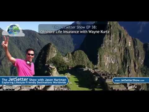 The JetSetter Show EP 38 Wayne Kurtz: Offshore Life Insurance