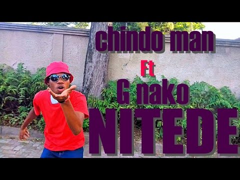 Nitede Chindo Man Ft G Nako {official fan video}