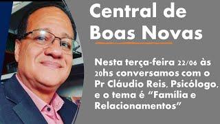 FAMÍLIA E RELACIONAMENTOS - Central de Boas Novas