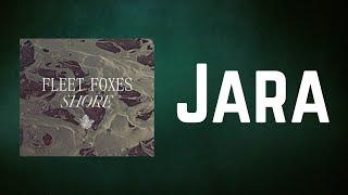 Fleet Foxes - Jara (Lyrics)