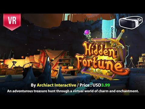 Hidden Fortune Gear VR An adventurous treasure hunt through a VR world of charm & enchantment