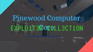 [Roblox] Pinewood Computer Core Exploit Collection