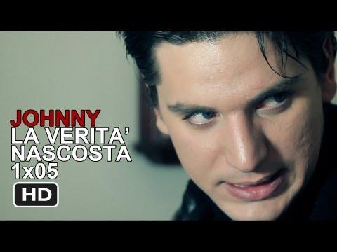 Johnny - 1x05 - La Verità Nascosta [HD]