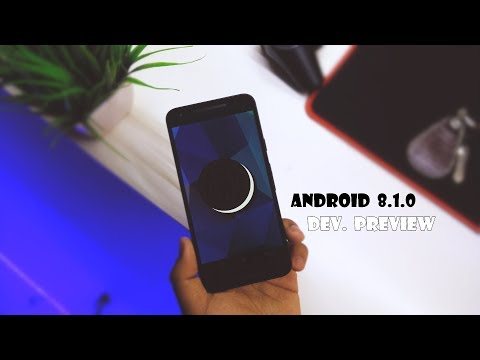 Android 8.1.0 Dev. Preview #1 Initial Impressions.!