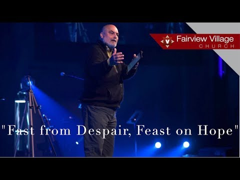 """Fast from Despair, Feast on Hope"" 