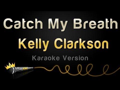 Kelly Clarkson - Catch My Breath (Karaoke Version)