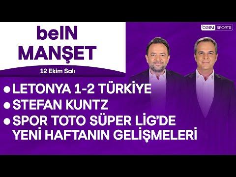 Letonya 1-2 Türkiye, Stefan Kuntz, A Milli Takım   beIN MANŞET   Murat Caner & Uğur Meleke