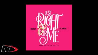 NEW MUSIC: MONICA FEAT. LIL WAYNE – 'JUST RIGHT FOR ME'
