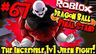 A INCRÍVEL LUTA DE JIREN 1V1! | Roblox: Dragon Ball final stand-Episódio 67