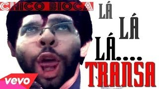Repeat youtube video CHICO BIOCA - LÁ TRANSA (PARÓDIA)