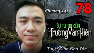 [TẬP 78] TUYỆT ĐỈNH ĐAN TÔN - AUDIO | TIÊU DAO TỬ | Chương 541: Sự tự tin của Trương Văn Hiên!