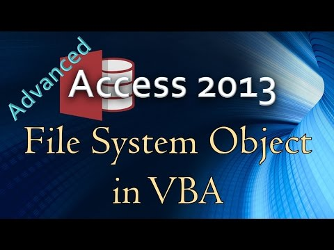 28. (Advanced Programming In Access 2013) Using The File System Object